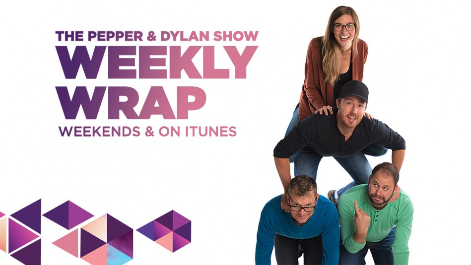 The Pepper & Dylan Show Weekly Wrap